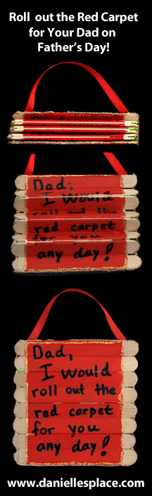 Dad, I'd roll out the red carpet for you any day! folding craft stick father's Day Card from www.daniellesplace.com