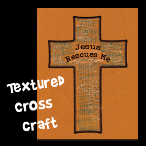 Jesus Rescues Me Textured Cross Bible Craft for Sunday School