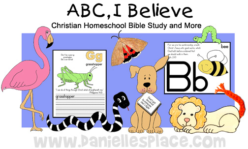 ABC, I Believe Home School Lessons from www.daniellesplace.com