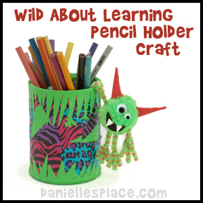 Back to School Craft  -  Wild About School Pencil Holder and Wild Thing Craft for Kids from www.daniellesplace.com