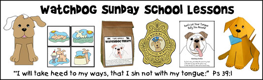 Watchdog Sunday School Lessons from www.daniellesplace.com