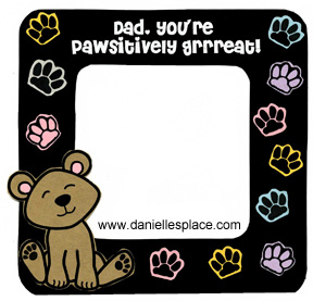 Dad, You're Pawsitively Grrreat! Picture Frame Craft for Kids