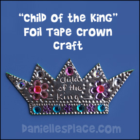 Child of the King Foil Crown Bible Craft for Sunday School www.daniellesplace.com