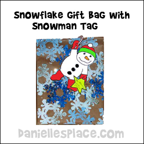 Snowflake Gift Bag with Snowman Tag Craft for Kids from www.daniellesplace.com