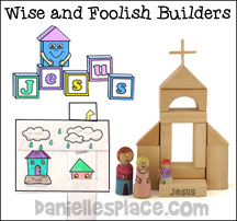 The Wise and Foolish Builders Sunday School Lessons for preschool and elementary Children
