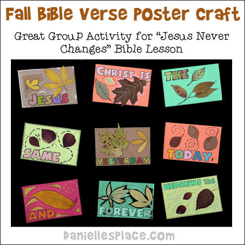 Jesus Christ Never Changes Bible Verse Poster Craft for Kids from www.daniellesplace.com.  This activity makes a great group project!