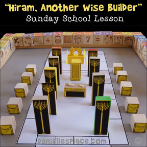 """Hiram, Another Wise Builder"" Sunday School Lesson from www.daniellesplace.com"