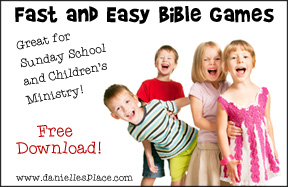 Free Fast and Easy Bible Games for Children's Ministry - Thirty Page PDF downloadable Booklet from www.daniellesplace.com