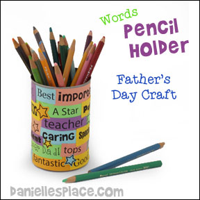 Word Pencil Holder Craft for Dad for Father's Day from www.daniellesplace.com