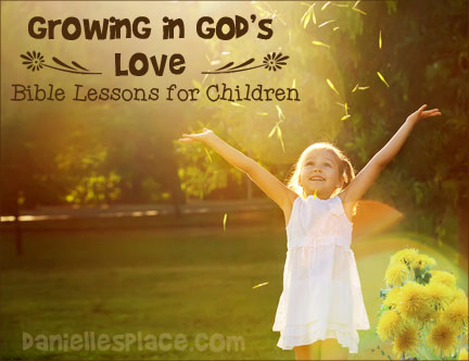"""Growing in God's Love"" Five Lesson Series for Summer - Great for Children's Ministry from www.daniellesplace.com"