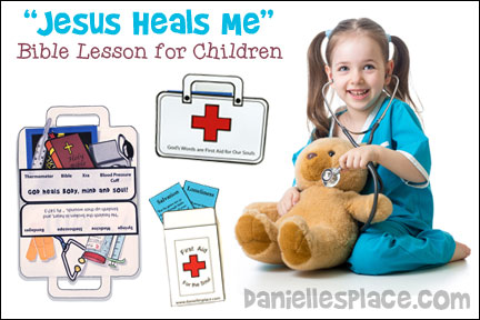 """Jesus Heals Me! Bible Lesson for Children from www.daniellesplace.com - Great for Children's Ministry, Children's Church and Sunday School"