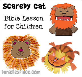 Scaredy Cat Bible lesson about Daniel in the lion's den from www.daniellesplace.com
