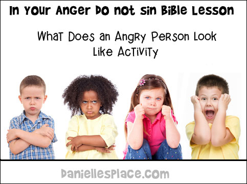 "In Your Anger Do Not Sin"" Bible Lesson for Children from www.daniellesplace.com"