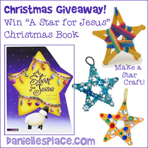 "Christmas Giveaway - Win ""A Star for Jesus"" Children's book and make a star craft to go along with the story. Starts December 10th - www.daniellesplace.com"