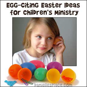Egg-citing Easter Games for Children's Ministry from http://www.daniellesplace.com/html/easter-bible-games.html