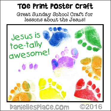 "Jesus it Toe-tally Awesome! Toe Print Bible Craft for Sunday School - This is a great craft for Toodlers, preschool, and kindergarten-aged children. Bloggers if you use this craft please give Danielle's Place Credit and link back to Danielle's Place.  Don't say, ""I found this idea on Pinterest""  Thanks"
