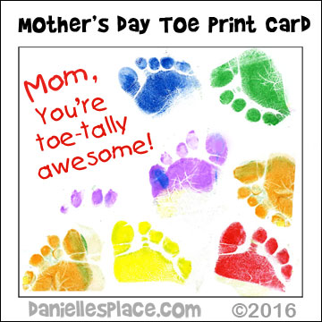 Mom, I toe-tally love you! Toe Print Mother's Day Card Craft for Toddlers and preschoolers from www.daniellesplace.com