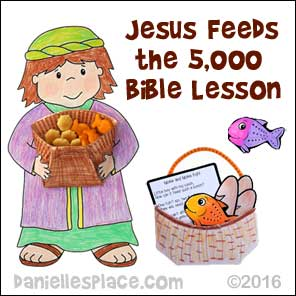 Jesus Feeds the 5,000 Bible lesson for Children from www.daniellesplace.com