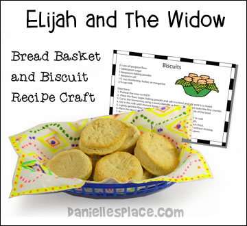 Bread Basket And Biscuit Recipe Craft For Elijah The Widow Bible Lesson On Danielles Place