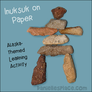 Inuksuk on Paper - Alaska-themed learning activity for children from www.daniellesplace.com