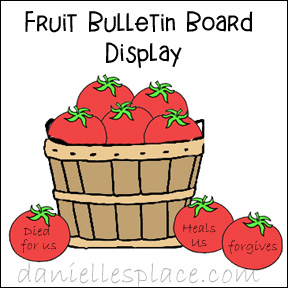 Fruit of the Spirit Bulletin Board Display from www.daniellesplace.com