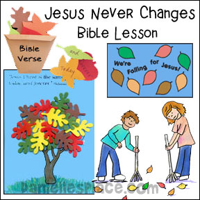Jesus Never Changes Bible Lesson and Crafts