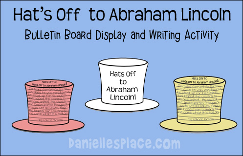 Hat's off the Abraham Lincoln! Bulletin Board Display and Writing Activity from www.daniellesplace.com