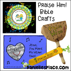 Praise Him! Bible Crafts and Games for Sunday School and Children's Ministry from www.daniellesplace.com