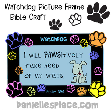 """I will Pawsitively Take Heed to my Ways"" Picture Frame Bible Craft from www.daniellesplace.com"