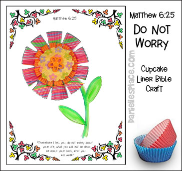 Don't Worry About Anything Cup Cake Liner Bible Craft from www.daniellesplace.com