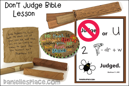 Do not Judge or You Two Will be Judged Bible Lesson from www.daniellesplace.com