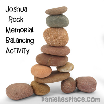 Joshua Builds a Rock Memorial to commemorate what God had done for them.
