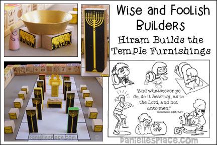 Wise and Foolish Builders Bible Lesson Series - Hiram Builds the Temple Furnishings