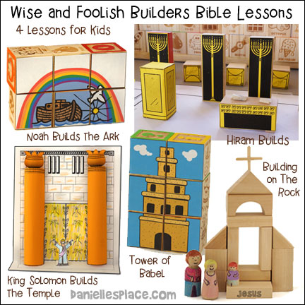 Wise and Foolish Builders Bible Lesson Series - Building on the Rock, Noah, Tower of Babel, Hiram and King Solomon Builds the Temple from www.daniellesplace.com